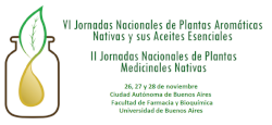 VI Jornadas Nacionales de Plantas Aromáticas Nativas y sus Aceites Esenciales/II Jornadas Nacionales de Plantas Medicinales Nativas